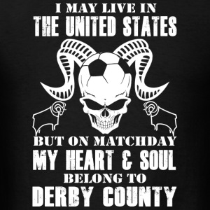 Live in the US - My heart & soul in Derby County - Men's T-Shirt