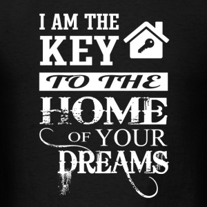 Realtor - I am the key to the home of your dream - Men's T-Shirt