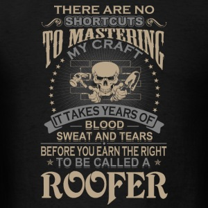 Roofer - It takes years of blood sweat and tears - Men's T-Shirt