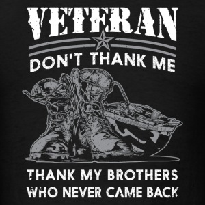 Iraq Vetera Thank my brothers who never came bac - Men's T-Shirt