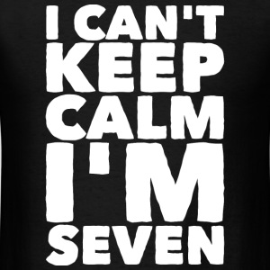 Seven - I Can't Keep Calm I'm Seven 7 - Men's T-Shirt