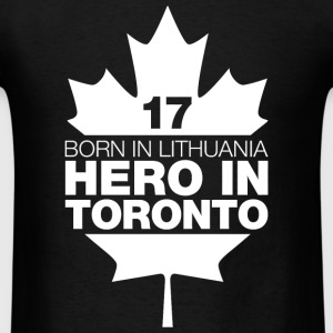TORONTO - BORN IN LITHUANIA HERO IN TORONTO - Men's T-Shirt