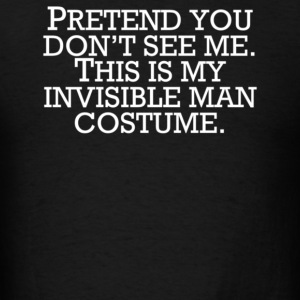 Invisible Man Costume Pretend You Don't See Me - Men's T-Shirt