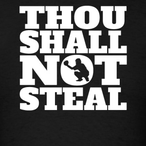 Thou Shall Not Steal Funny Baseball Catcher - Men's T-Shirt