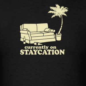 Currently on Staycation - Men's T-Shirt