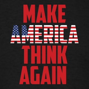 Make America Think Again TShirt anti Trump - Men's T-Shirt