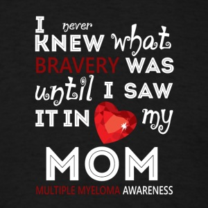 My Mom Multiple Myeloma Awareness T Shirt - Men's T-Shirt