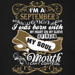 Im A September Woman I Was Born With My Heart - Men's T-Shirt