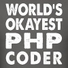 World's Okayest PHP Coder - Men's T-Shirt