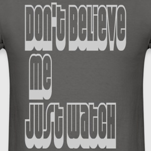Believe Me - Men's T-Shirt