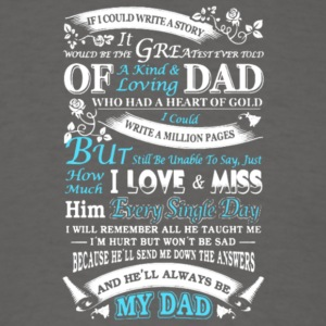 Story Of Dad I Love And Miss My Dad T Shirt - Men's T-Shirt