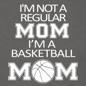 I'm Not A Regular Mom I'm A Basketball Mom T Shirt - Men's T-Shirt