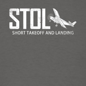STOL Short Takeoff and Landing Aircraft Pilots - Men's T-Shirt