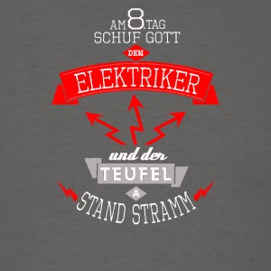 Tag schuf Gott den Elektriker - Men's T-Shirt