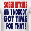 SOBER BITCHES - Men's T-Shirt