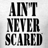 AIN'T NEVER SCARED - Men's T-Shirt
