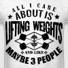 Weights Funny Gym Quotes - Men's T-Shirt