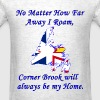 No Matter How Far Away I Roam, Corner Brook  - Men's T-Shirt