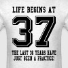 Life Begins At 37... 37th Birthday - Men's T-Shirt