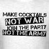 Make Cocktails not war Bl - Men's T-Shirt