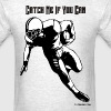 Football - Catch Me If You Can - Men's T-Shirt