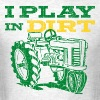 Play In Dirt Tractor - Men's T-Shirt