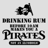 DRINKING RUM BEFORE 10AM LIKE A PIRATE - Men's T-Shirt