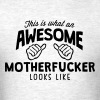 awesome motherfucker looks like - Men's T-Shirt