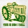 How I Roll Tractor GRN - Men's T-Shirt