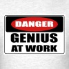 Danger! genius at work - Men's T-Shirt