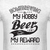 Homebrewing Is My Hobby B - Men's T-Shirt