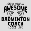 awesome badminton coach looks like - Men's T-Shirt