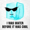 Ice Cube I Was Water Before It Was Cool - Men's T-Shirt