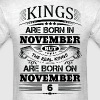 Real Kings Are Born On November 6 - Men's T-Shirt
