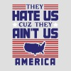 Hate Us Cuz They Ain't Us - USA - Men's T-Shirt