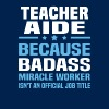 Teacher Aide - Men's T-Shirt