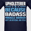 Upholsterer - Men's T-Shirt