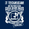 IT Technician We Do Precision Guess Work Based - Men's T-Shirt