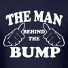 The Man Behind the Bump - Men's T-Shirt