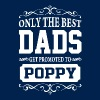 Only The Best Dads Get Promoted to Poppy - Men's T-Shirt