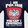 I Am Polish You Cannot Pronounce My Last Name - Men's T-Shirt
