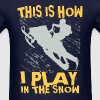 Snowmobile Snow Play - Men's T-Shirt
