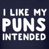 I like my puns intended - Men's T-Shirt