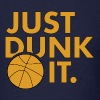 Just Dunk It - Men's T-Shirt