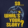What's your story? - Men's T-Shirt