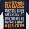 Professional Badass - Men's T-Shirt