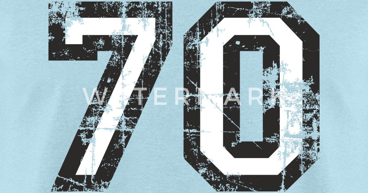 Number 70 Seventy 70th Birthday Design By Theshirtshops Spreadshirt