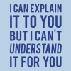 I Can Explain It For You - Men's T-Shirt
