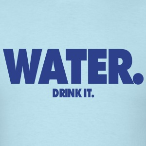 Water. Drink It.