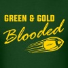 Green & Gold Blooded - Men's T-Shirt